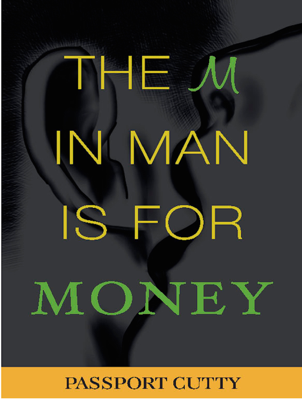 The M in Man Is for Money - Passport Cutty book
