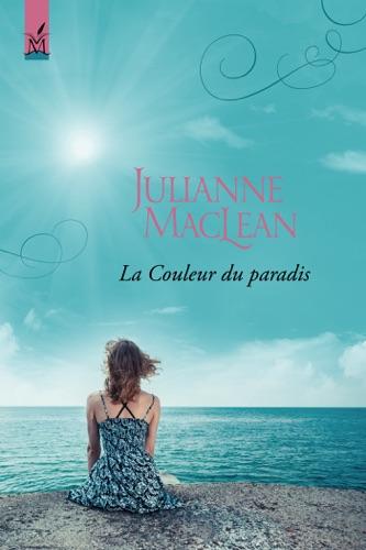 Julianne MacLean - La Couleur du paradis