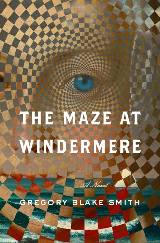 The Maze at Windermere - Gregory Blake Smith - Gregory Blake Smith