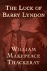 William Makepeace Thackeray - The Luck of Barry Lyndon  artwork