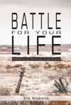Battle For Your Life Defeating The Schemes Of The Enemy