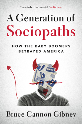 A Generation of Sociopaths - Bruce Cannon Gibney book