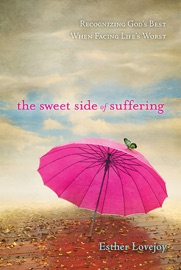 The Sweet Side Of Suffering