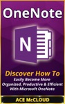 OneNote Discover How To Easily Become More Organized Productive  Efficient With Microsoft OneNote