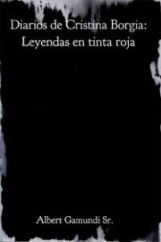 Diarios De Cristina Borgia Leyendas En Tinta Roja