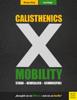 Calisthenics X Mobility - Monique König & Leon Staege