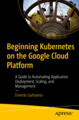 Beginning Kubernetes on the Google Cloud Platform