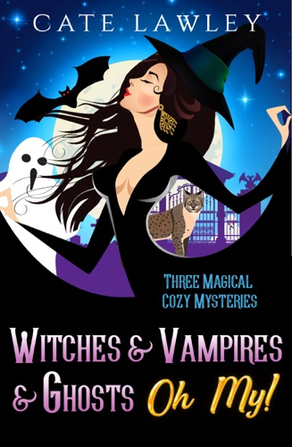 Cate Lawley - Witches & Vampires & Ghosts - Oh My