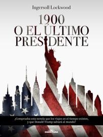 1900  o  El último presidente PDF Download