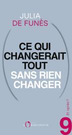 Et après? #9 Ce qui changerait tout sans rien changer Par Et après? #9 Ce qui changerait tout sans rien changer