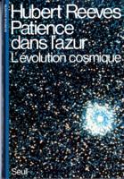 Download and Read Online Patience dans l'azur. L'évolution cosmique