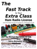 The Fast Track to Your Extra Class Ham Radio License: Covers All FCC Amateur Extra Class Exam Questions July 1, 2020 Through June 30, 2024