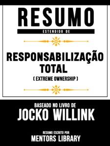 Resumo Estendido De Responsabilização Total (Extreme Ownership) – Baseado No Livro De Jocko Willink Book Cover