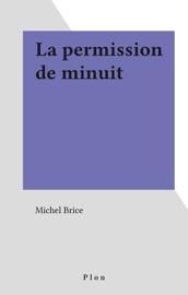 Download and Read Online La permission de minuit