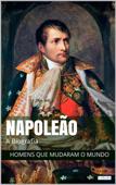 Napoleão Bonaparte: A Biografia Book Cover
