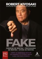 Fake: Dinheiro de mentira, professores de mentira, ativos de mentira