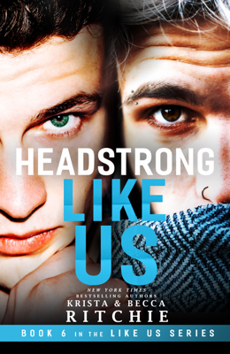 Krista Ritchie & Becca Ritchie - Headstrong Like Us book