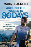 Mark Beaumont - Around the World in 80 Days artwork