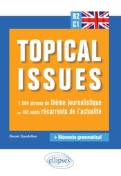 Download Anglais. Topical issues. 1500 phrases de thème journalistique sur 100 sujets récurrents de l'actualité (B2-C1)