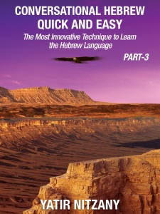 Conversational Hebrew Quick and Easy: PART III: The Most Innovative Technique To Learn the Hebrew Language Book Cover