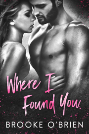 Where I Found You: A Small Town Romantic Suspense