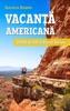 Vacanță Americană. 20.000 De Km în Vestul Sălbatic
