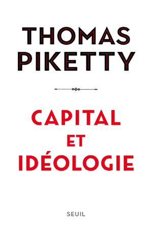 Capital et idéologie - Thomas Piketty