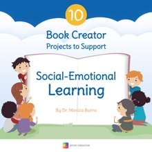 10 Book Creator Projects To Support Social-Emotional Learning