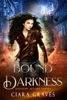 Ciara Graves - Bound to Darkness  artwork