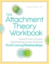 The Attachment Theory Workbook Powerful Tools To Promote Understanding Increase Stability And Build Lasting Relationships