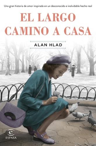 Alan Hlad - El largo camino a casa