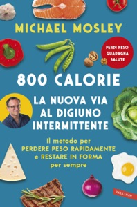 800 Calorie. La nuova via al digiuno intermittente Book Cover