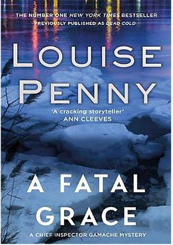 Louise Penny - A Fatal Grace: A Chief Inspector Gamache Novel