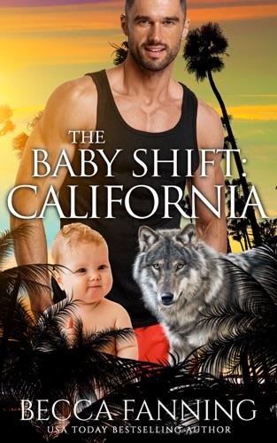 Becca Fanning - The Baby Shift: California