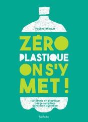Zéro plastique on s'y met!