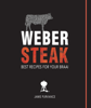Jamie Purviance - Weber Steak: Best Recipes For Your Braai kunstwerk