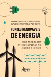 Fontes Renováveis de Energia: Uma Abordagem Interdisciplinar no Ensino de Física Book Cover