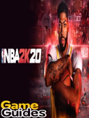 My NBA 2K20 Advanced Guide Tips, Tactics & Strategies to Dominate All Game Modes