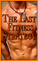 Cody Nickson - The Last Fitness Strategy artwork