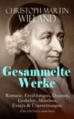 Sämtliche Werke: Romane, Erzählungen, Dramen, Gedichte, Märchen, Essays & Übersetzungen (Über 150 Titel in einem Buch)