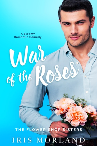 War of the Roses: A Steamy Romantic Comedy (A Petal Plucker Prelude) E-Book Download