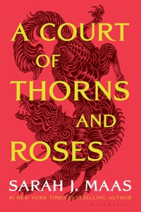 A Court of Thorns and Roses by Sarah J. Maas Book Cover