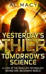 Yesterdays Thief Tomorrows Science A Look At The Real-life Technology Behind Eric Beckmans World