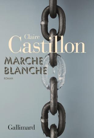 Marche blanche - Claire Castillon