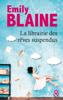 Emily Blaine - La librairie des rêves suspendus illustration