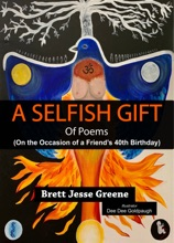 A Selfish Gift Of Poems: On The Occasion Of A Friend's 40th Birthday