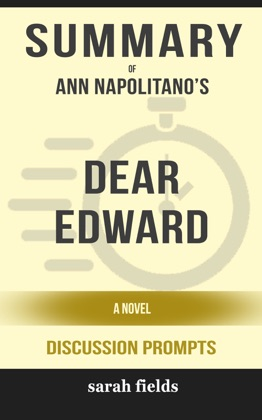Summary of Dear Edward: A Novel by Ann Napolitano (Discussion Prompts) image