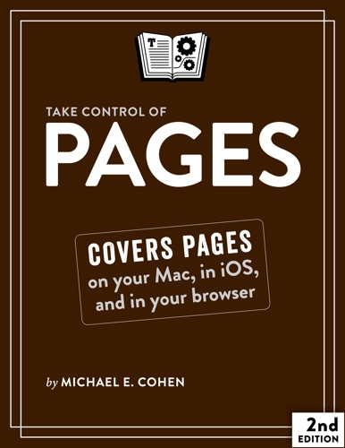 Michael E. Cohen - Take Control of Pages, Second Edition