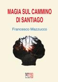 Magia sul cammino di Santiago Book Cover