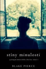 Stíny minulosti (Psychologický detektivní thriller s Chloe Fine – kniha č. 1)